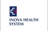 Inova Health System Creates Investment Arm, Accelerator Program in Care Optimization Push