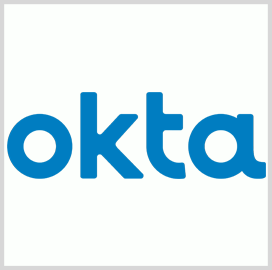 Okta Receives 'Moderate' FedRAMP Certification for Identity, Access Mgmt Platforms - top government contractors - best government contracting event