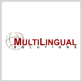 MultiLingual Solutions Awarded DIA Content Translation Contract - top government contractors - best government contracting event