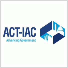 Margie Graves, Dave McClure, Ted Davies Elected to ACT-IAC's Executive Panel - top government contractors - best government contracting event