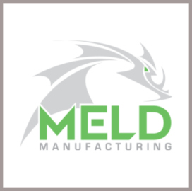 Army Taps MELD Manufacturing to Support Technology Modernization Effort - top government contractors - best government contracting event