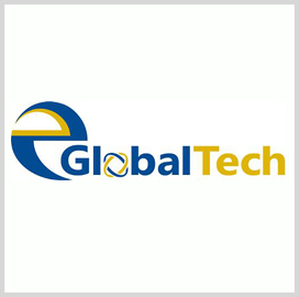 EGlobalTech Receives GSA Special Item Numbers for Cybersecurity Services - top government contractors - best government contracting event