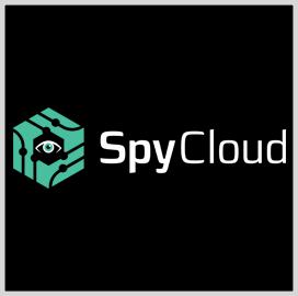 SpyCloud Raises $21M in New Funding Round for Account Takeover Prevention Tech - top government contractors - best government contracting event