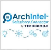 TechnoMile Develops Tool for Sharing ArchIntel's Intelligence Reporting Content on Salesforce; Ashish Khot, Jim Garrettson Comment - top government contractors - best government contracting event