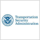 TSA Requests Info on Third-Party Testing Platforms - top government contractors - best government contracting event