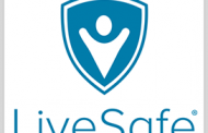 DHS Approves LiveSafe Risk Intell Tech Platform