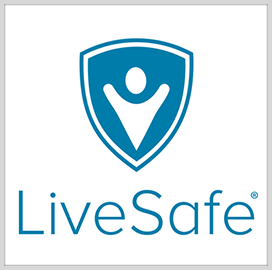 DHS Approves LiveSafe Risk Intell Tech Platform - top government contractors - best government contracting event
