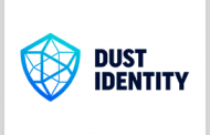 DUST Identity Announces Series A Funding Round to Back Supply Chain Security Tech Development