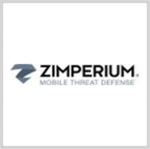 Zimperium Mobile Security Platform Listed Under FedRAMP - top government contractors - best government contracting event