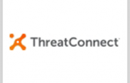 DHS Adds ThreatConnect Platform to Approved Network Security Mgmt Product List