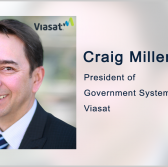 Viasat Demos Communication Support for Navy Expeditionary Operations; Craig Miller Quoted - top government contractors - best government contracting event
